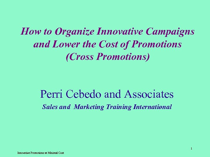 How to Organize Innovative Campaigns and Lower the Cost of Promotions (Cross Promotions) Perri