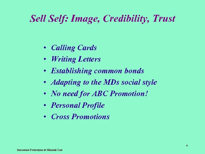 Sell Self: Image, Credibility, Trust • • Calling Cards Writing Letters Establishing common bonds