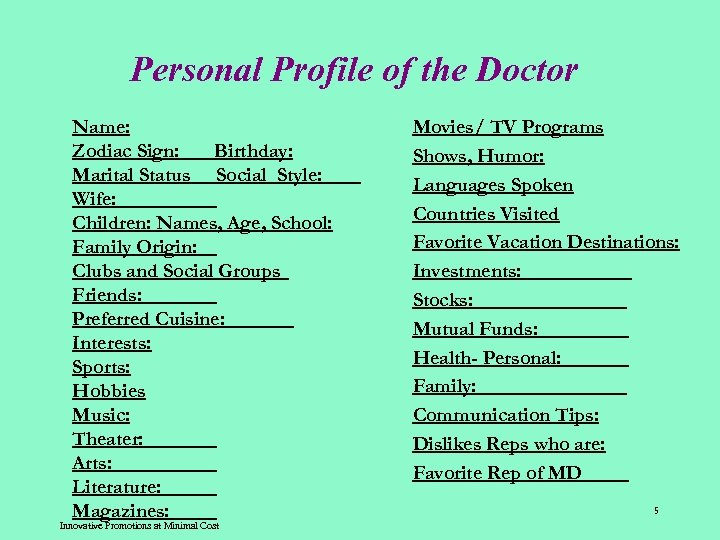 Personal Profile of the Doctor Name: Zodiac Sign: ___Birthday: Marital Status Social Style: Wife: