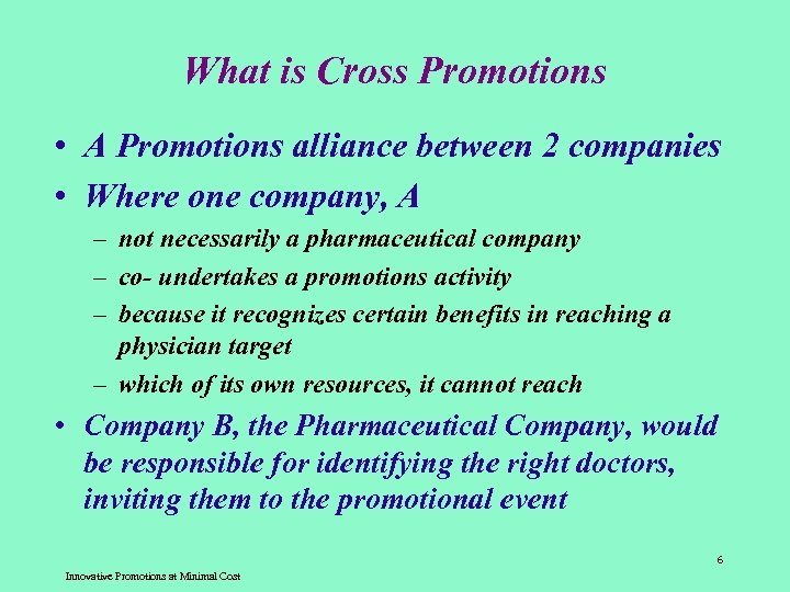 What is Cross Promotions • A Promotions alliance between 2 companies • Where one