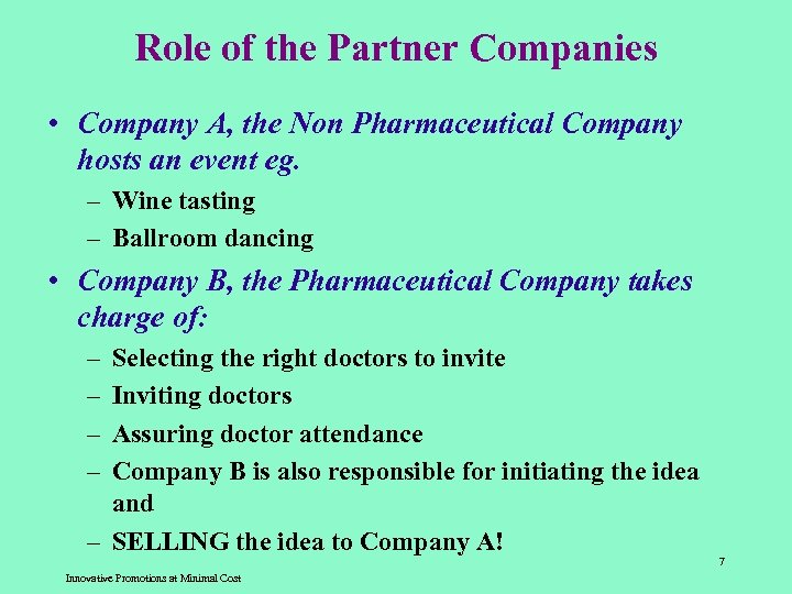 Role of the Partner Companies • Company A, the Non Pharmaceutical Company hosts an