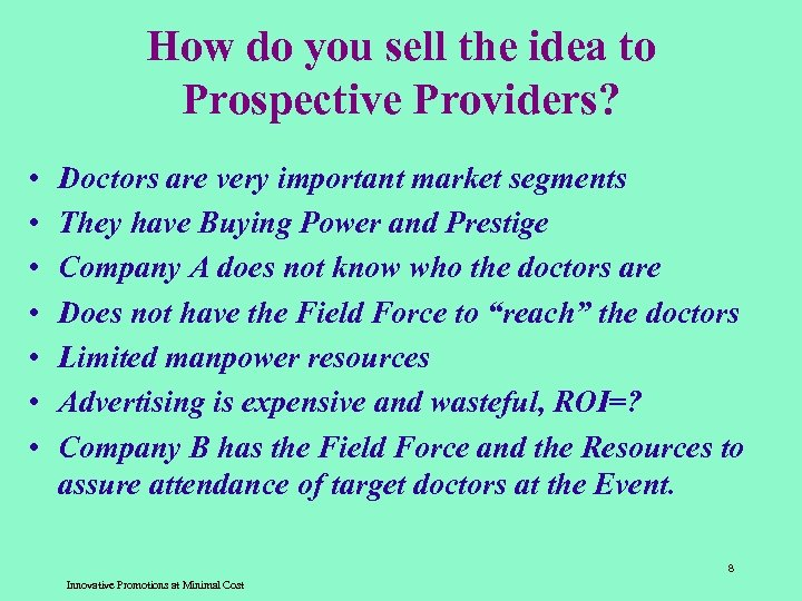 How do you sell the idea to Prospective Providers? • • Doctors are very