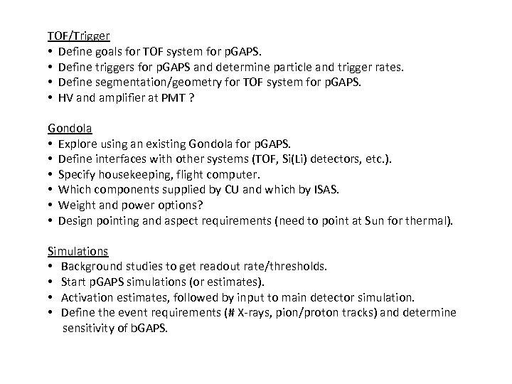 TOF/Trigger • Define goals for TOF system for p. GAPS. • Define triggers for