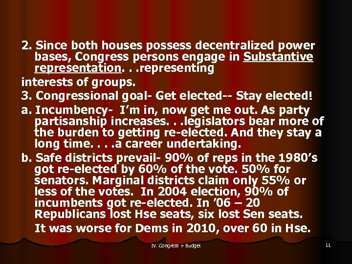 2. Since both houses possess decentralized power bases, Congress persons engage in Substantive representation.