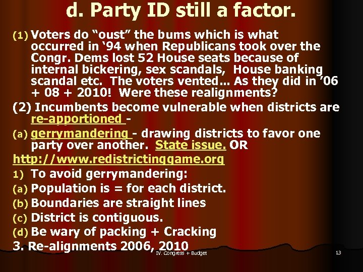 "d. Party ID still a factor. (1) Voters do ""oust"" the bums which is"