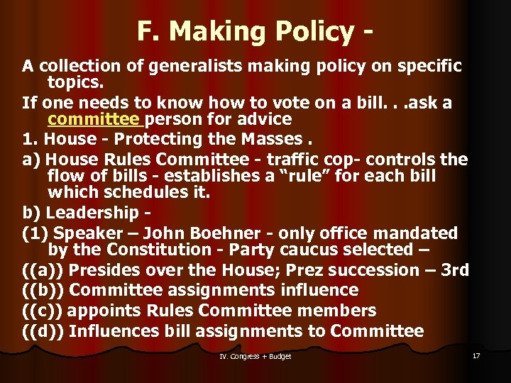 F. Making Policy A collection of generalists making policy on specific topics. If one
