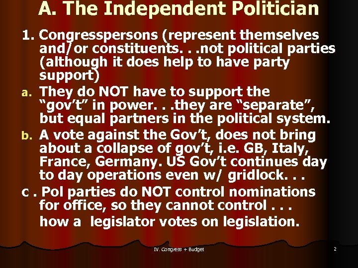 A. The Independent Politician 1. Congresspersons (represent themselves and/or constituents. . . not political