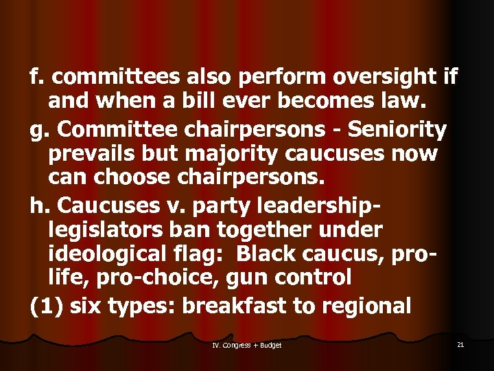f. committees also perform oversight if and when a bill ever becomes law. g.