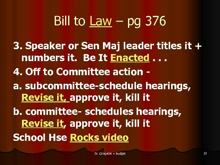 Bill to Law – pg 376 3. Speaker or Sen Maj leader titles it