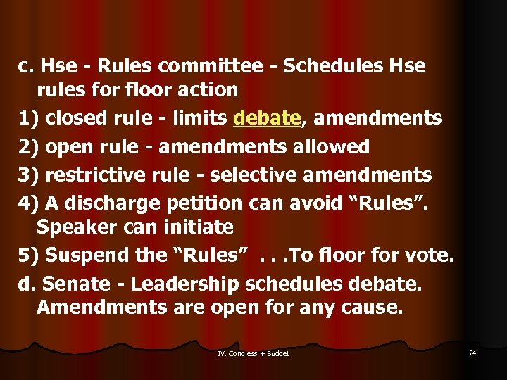 c. Hse - Rules committee - Schedules Hse rules for floor action 1) closed