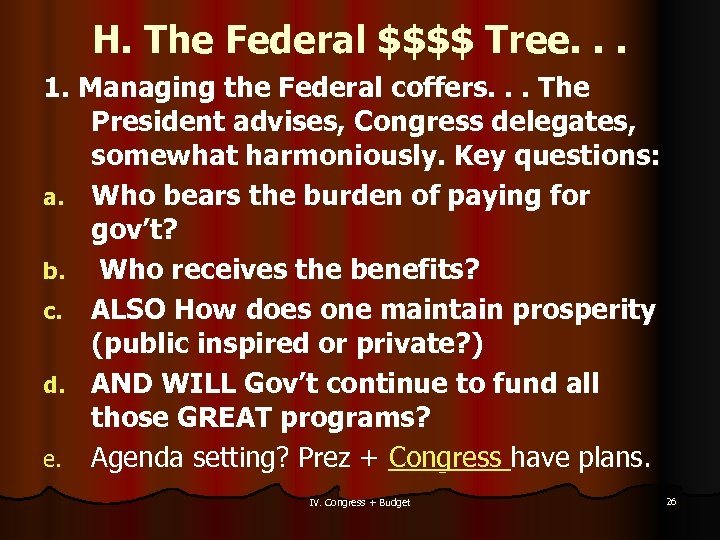 H. The Federal $$$$ Tree. . . 1. Managing the Federal coffers. . .