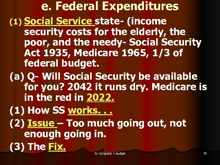 e. Federal Expenditures (1) Social Service state- (income security costs for the elderly, the