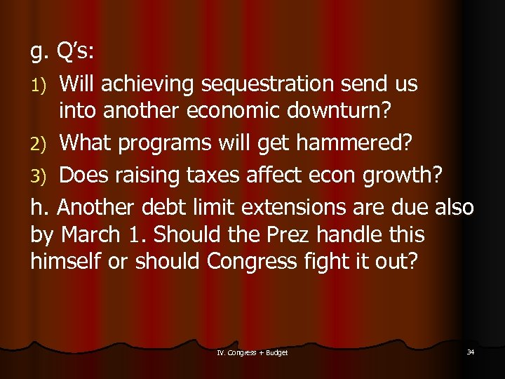 g. Q's: 1) Will achieving sequestration send us into another economic downturn? 2) What