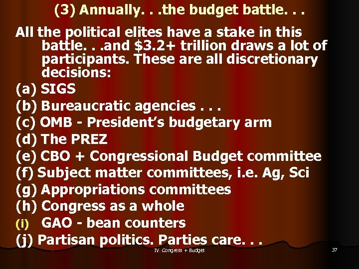 (3) Annually. . . the budget battle. . . All the political elites have