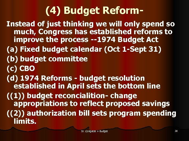 (4) Budget Reform. Instead of just thinking we will only spend so much, Congress