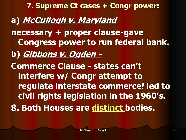 7. Supreme Ct cases + Congr power: a) Mc. Cullogh v. Maryland necessary +