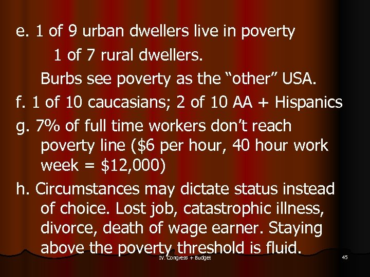 e. 1 of 9 urban dwellers live in poverty 1 of 7 rural dwellers.