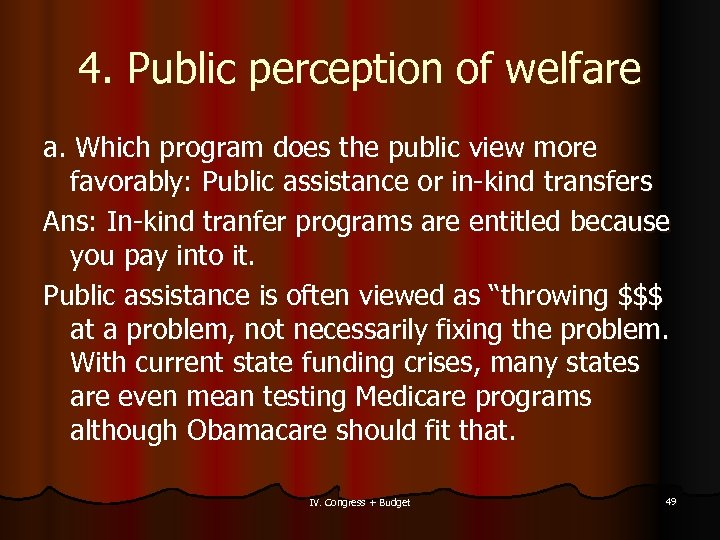 4. Public perception of welfare a. Which program does the public view more favorably: