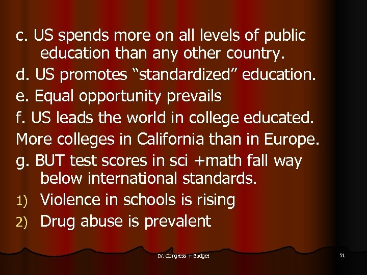 c. US spends more on all levels of public education than any other country.
