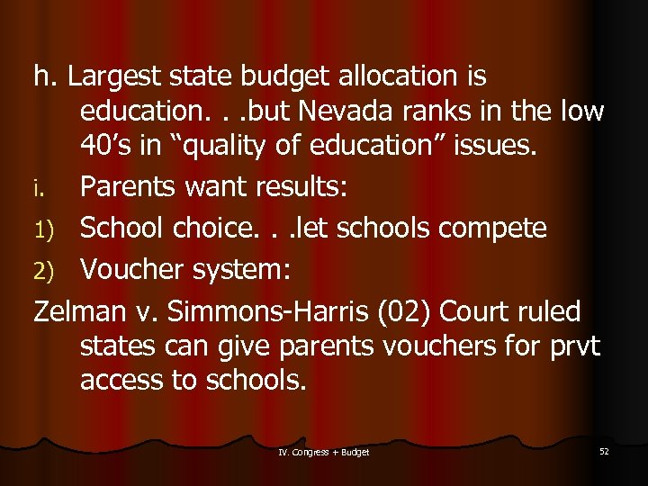h. Largest state budget allocation is education. . . but Nevada ranks in the