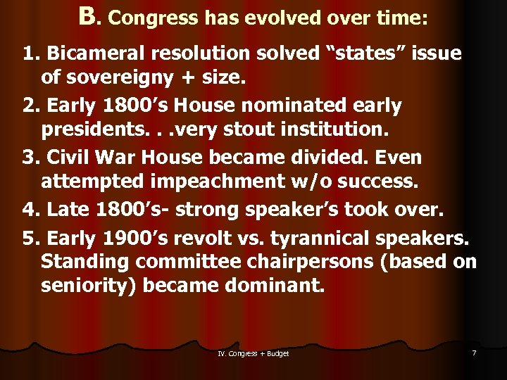 "B. Congress has evolved over time: 1. Bicameral resolution solved ""states"" issue of sovereigny"