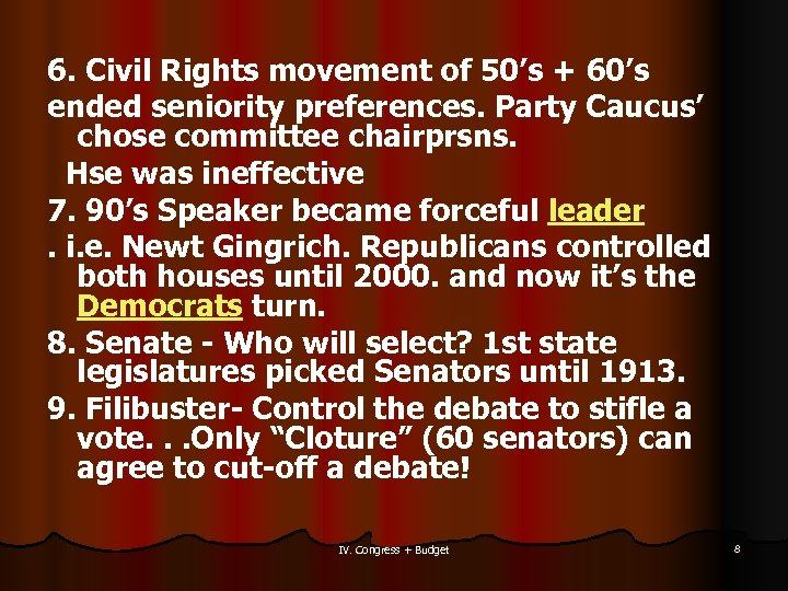 6. Civil Rights movement of 50's + 60's ended seniority preferences. Party Caucus' chose