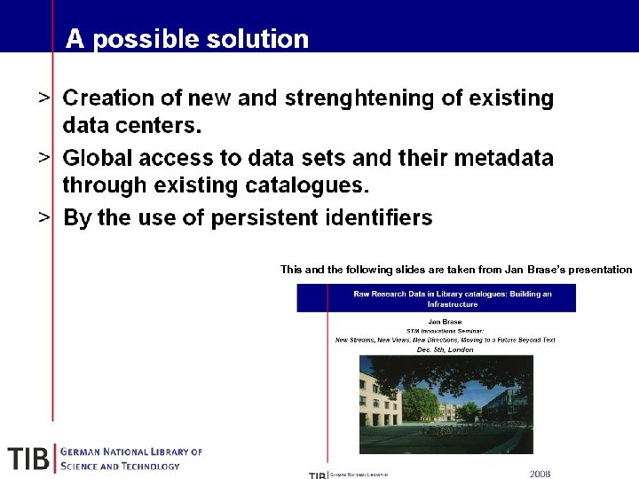 A possible solution § § § Creation of new and strenghtening of existing data