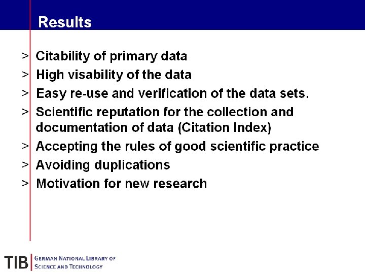 Results § § § § Citability of primary data High visability of the data