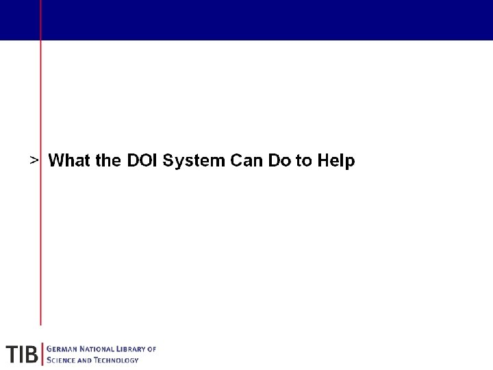 § What the DOI System Can Do to Help 19