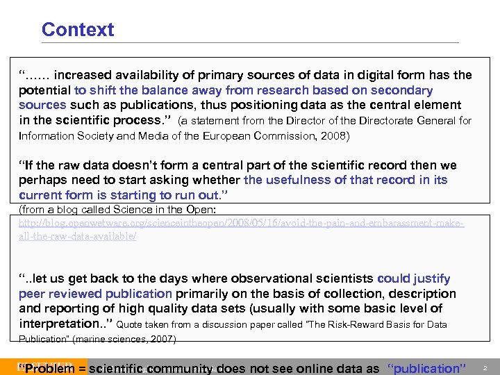"""Context """"…… increased availability of primary sources of data in digital form has the"""