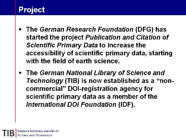 Project § The German Research Foundation (DFG) has started the project Publication and Citation