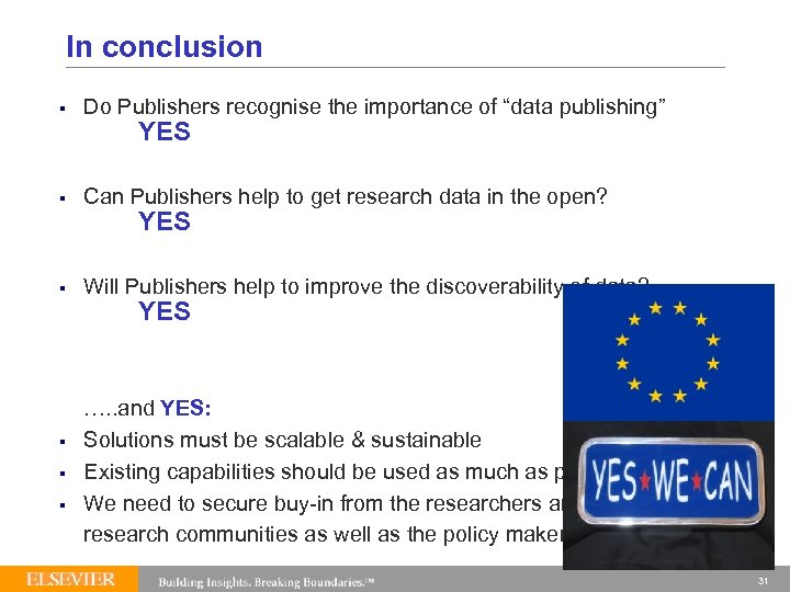 """In conclusion § Do Publishers recognise the importance of """"data publishing"""" § Can Publishers"""
