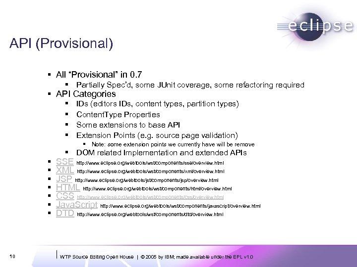 """API (Provisional) § All """"Provisional"""" in 0. 7 § Partially Spec'd, some JUnit coverage,"""