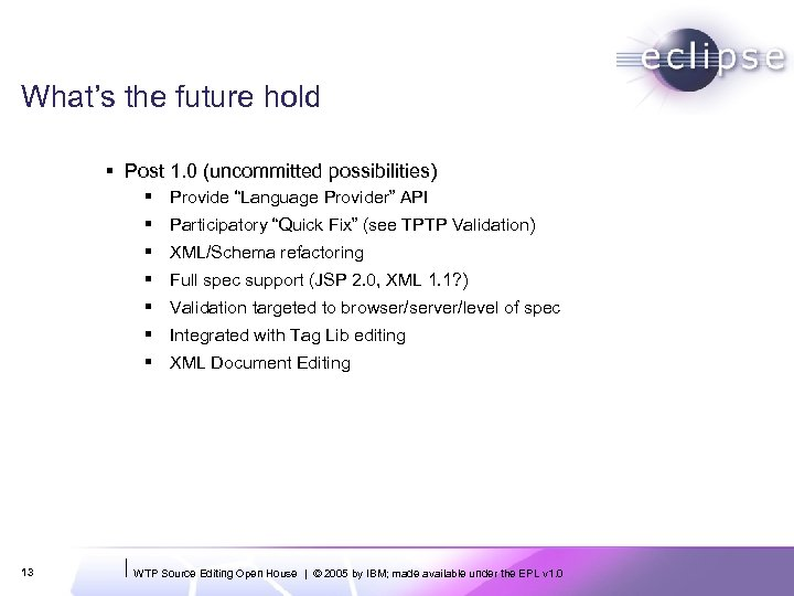 """What's the future hold § Post 1. 0 (uncommitted possibilities) § Provide """"Language Provider"""""""