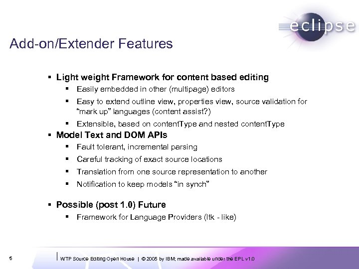 Add-on/Extender Features § Light weight Framework for content based editing § Easily embedded in