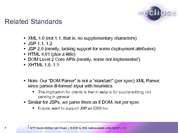 Related Standards § § § XML 1. 0 (not 1. 1, that is, no