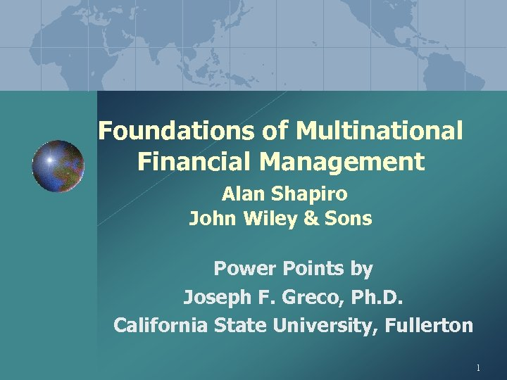 Foundations of Multinational Financial Management Alan Shapiro John Wiley & Sons Power Points by