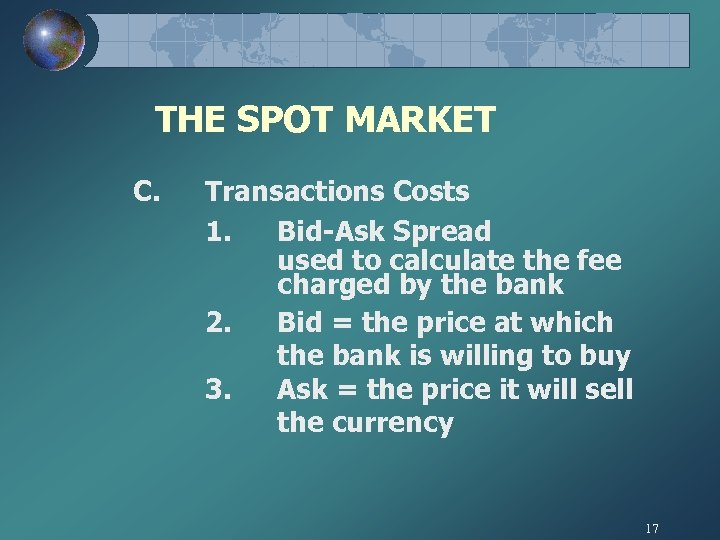 THE SPOT MARKET C. Transactions Costs 1. Bid-Ask Spread used to calculate the fee