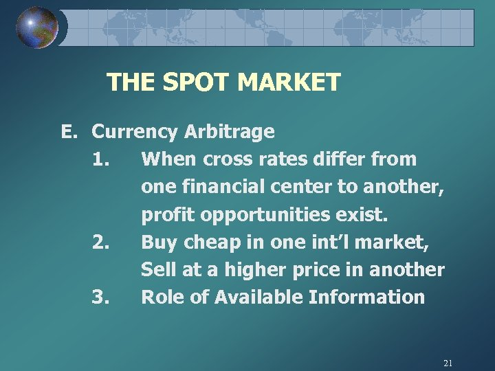 THE SPOT MARKET E. Currency Arbitrage 1. When cross rates differ from one financial