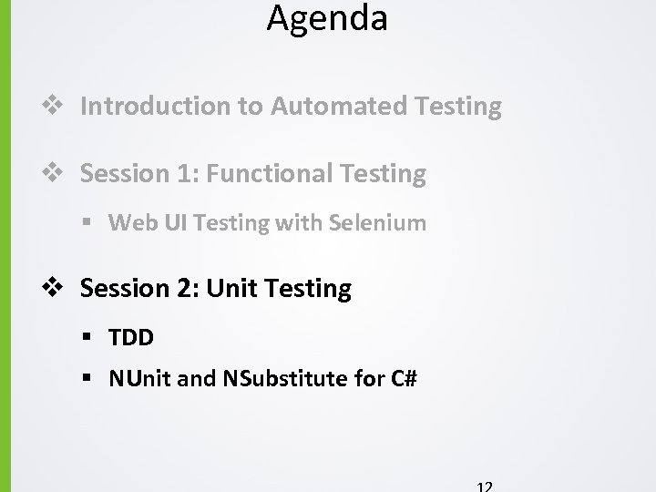 Agenda v Introduction to Automated Testing v Session 1: Functional Testing § Web UI