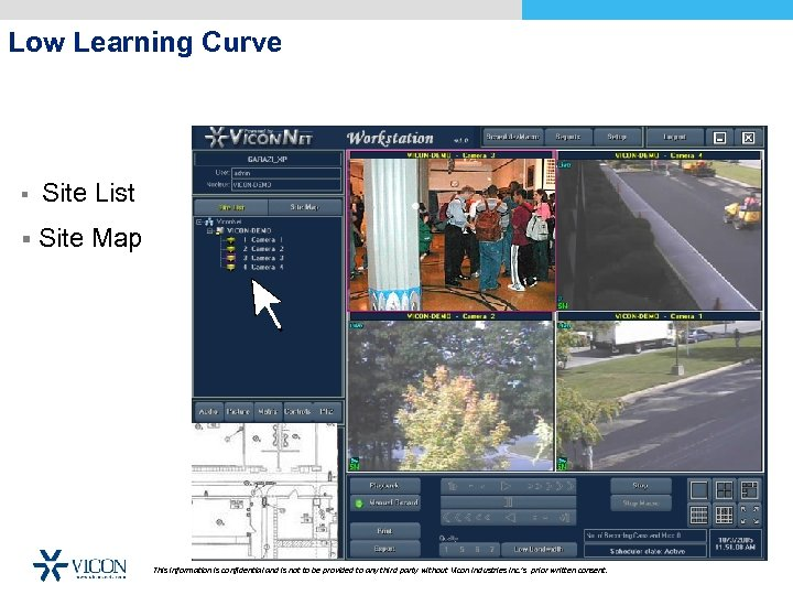 Low Learning Curve § Site List § Site Map This information is confidential and