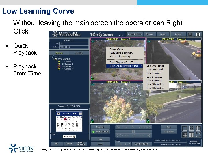 Low Learning Curve Without leaving the main screen the operator can Right Click: §