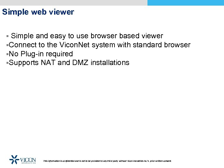 Simple web viewer § Simple and easy to use browser based viewer §Connect to