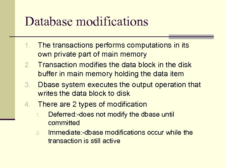 Database modifications The transactions performs computations in its own private part of main memory