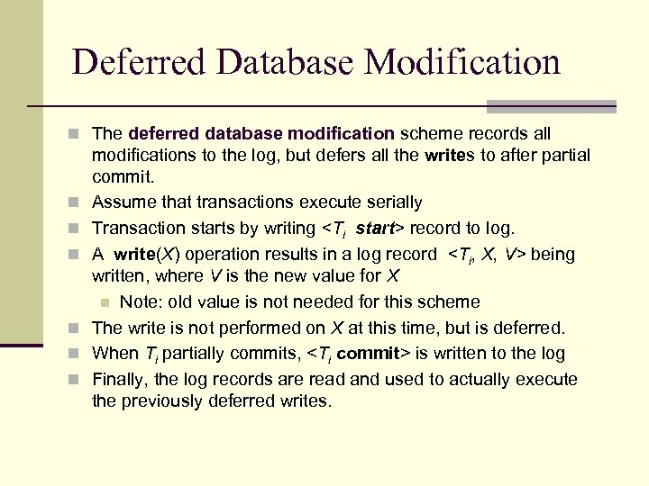 Deferred Database Modification n The deferred database modification scheme records all n n n