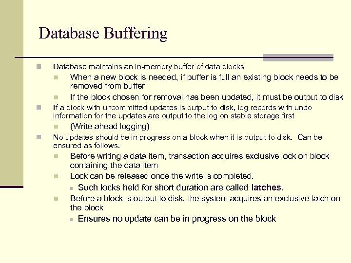 Database Buffering n Database maintains an in-memory buffer of data blocks n n n