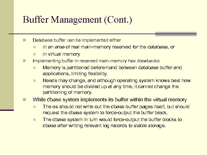 Buffer Management (Cont. ) n Database buffer can be implemented either n n n