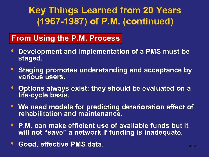 Key Things Learned from 20 Years (1967 -1987) of P. M. (continued) From Using