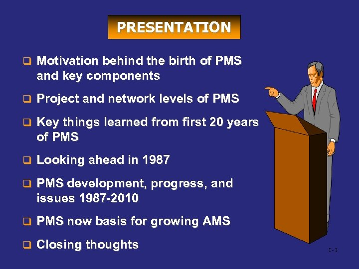 PRESENTATION q Motivation behind the birth of PMS and key components q Project and