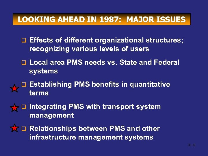 LOOKING AHEAD IN 1987: MAJOR ISSUES q Effects of different organizational structures; recognizing various